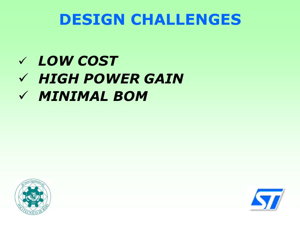 DESIGN CHALLENGES LOW COST HIGH POWER GAIN MINIMAL BOM