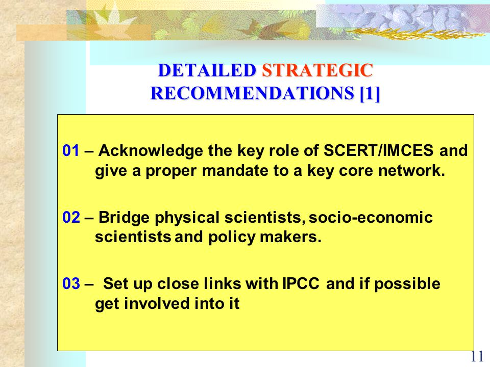 11 DETAILED STRATEGIC RECOMMENDATIONS [1] 01 – Acknowledge the key role of SCERT/IMCES and give a proper mandate to a key core network.