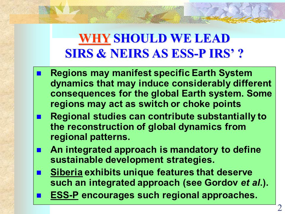 2 WHY SHOULD WE LEAD SIRS & NEIRS AS ESS-P IRS' .