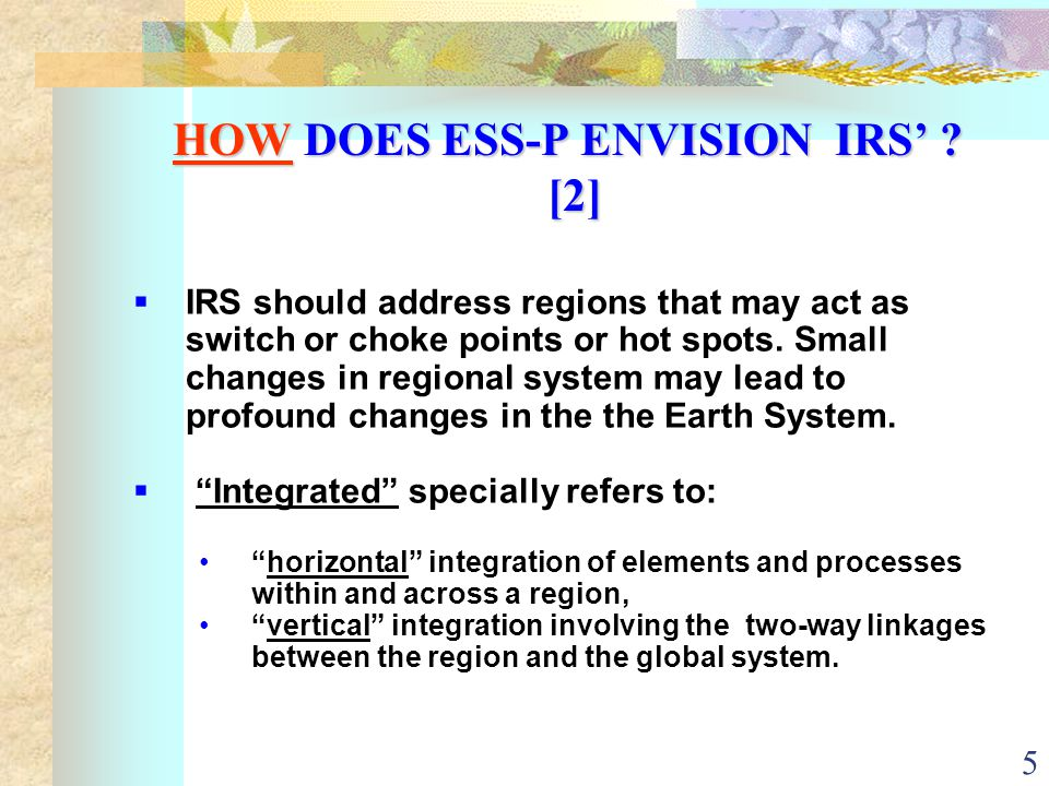 5 HOW DOES ESS-P ENVISION IRS' .