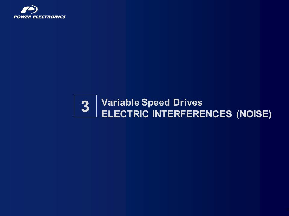 14 Variable Speed Drives ELECTRIC INTERFERENCES (NOISE) 3