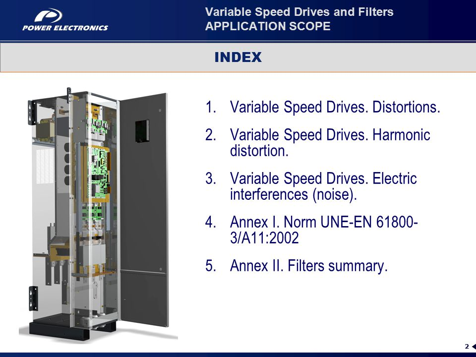 2 Variable Speed Drives and Filters APPLICATION SCOPE 1.Variable Speed Drives.