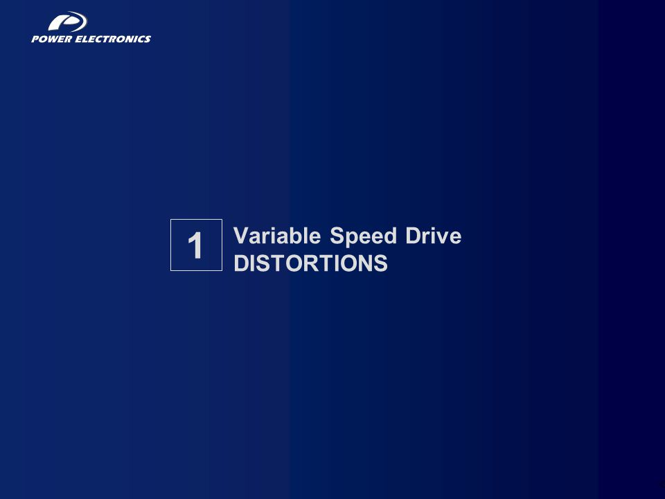 3 Variable Speed Drive DISTORTIONS 1