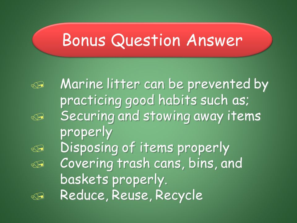 How can we prevent Marine litter? Bonus Question END