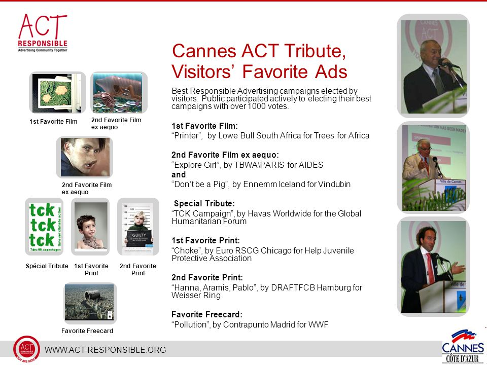 WWW.ACT-RESPONSIBLE.ORG Best Responsible Advertising campaigns elected by visitors.