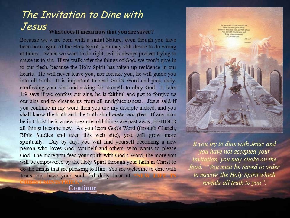 """It you try to dine with Jesus and you have not accepted your invitation, you may choke on the food. """"You must be Saved in order to receive the Holy Sp"""