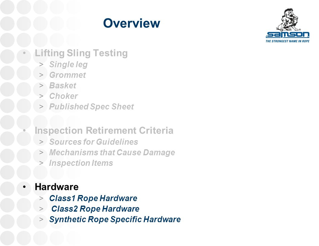 Overview Lifting Sling Testing >Single leg >Grommet >Basket >Choker >Published Spec Sheet Inspection Retirement Criteria >Sources for Guidelines >Mech