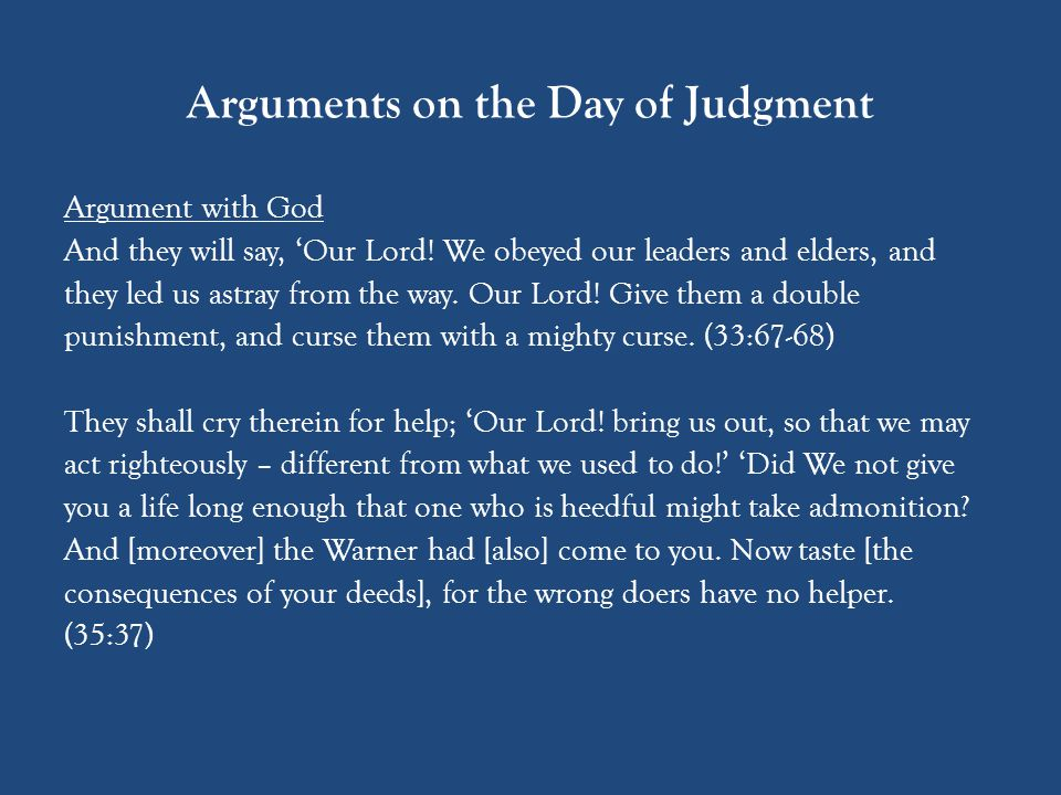 Arguments on the Day of Judgment Argument with God And they will say, 'Our Lord.