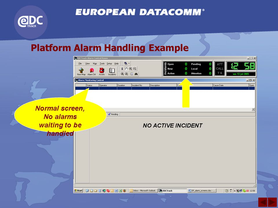 Platform Alarm Handling Example Normal screen, No alarms waiting to be handled next back