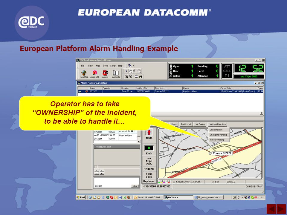 """Operator has to take """"OWNERSHIP"""" of the incident, to be able to handle it… European Platform Alarm Handling Example next back"""