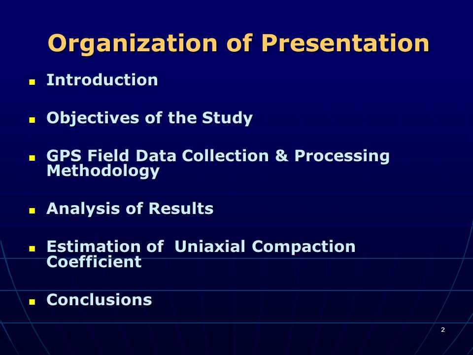 2 Organization of Presentation Introduction Introduction Objectives of the Study Objectives of the Study GPS Field Data Collection & Processing Method