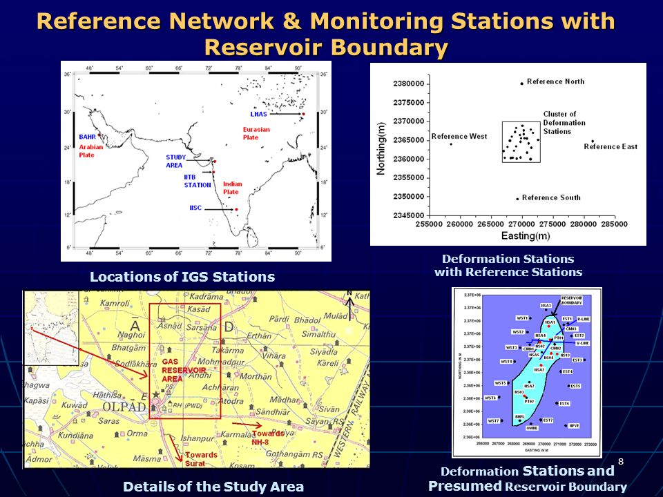 8 Reference Network & Monitoring Stations with Reservoir Boundary Locations of IGS Stations Deformation Stations with Reference Stations Deformation S