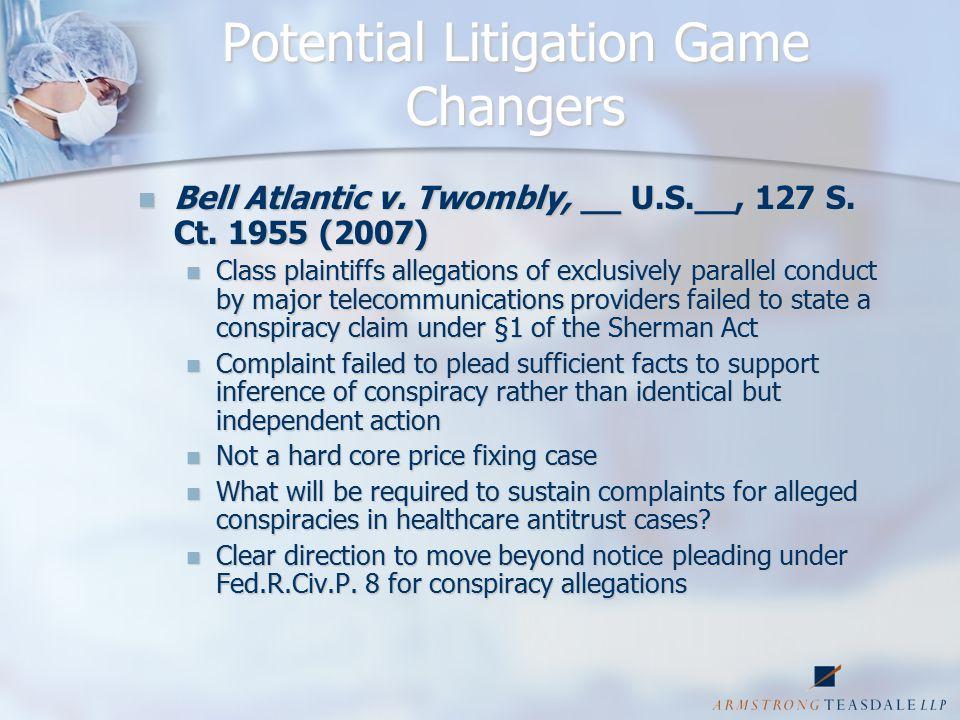 Potential Litigation Game Changers Bell Atlantic v.