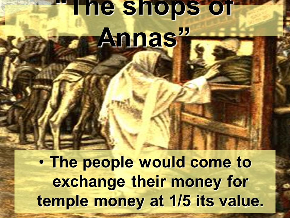 The people would come to exchange their money for temple money at 1/5 its value.The people would come to exchange their money for temple money at 1/5 its value.