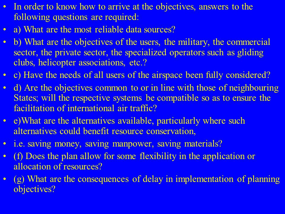 In order to know how to arrive at the objectives, answers to the following questions are required: a) What are the most reliable data sources? b) What