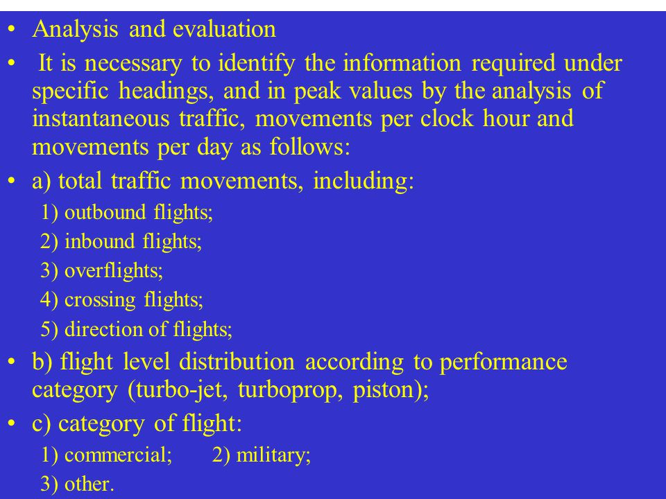 Analysis and evaluation It is necessary to identify the information required under specific headings, and in peak values by the analysis of instantane