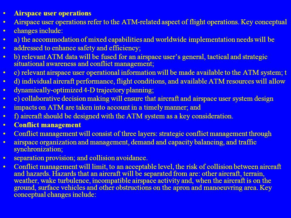 Airspace user operations Airspace user operations refer to the ATM-related aspect of flight operations. Key conceptual changes include: a) the accommo