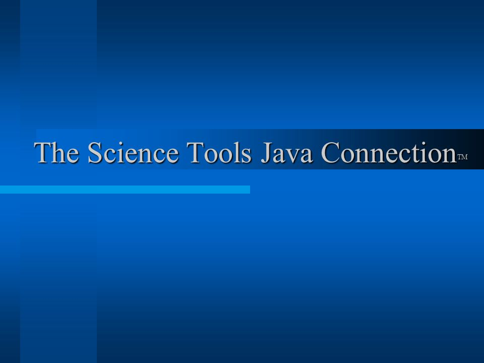 The Science Tools Java Connection TM