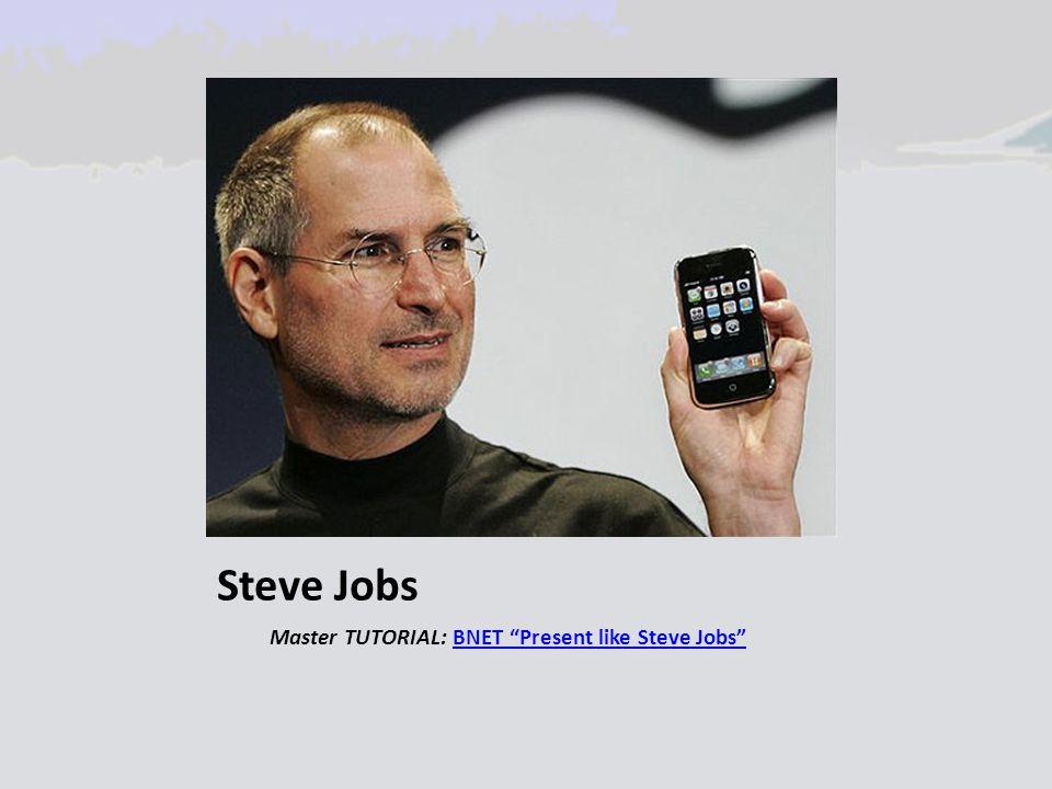 Steve Jobs Master TUTORIAL: BNET Present like Steve Jobs BNET Present like Steve Jobs