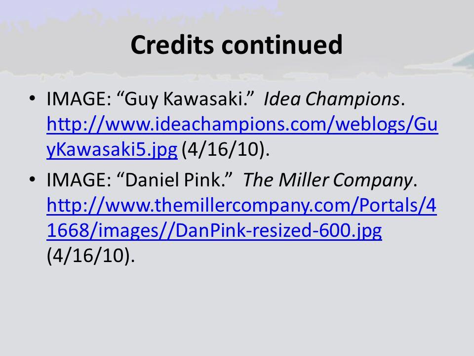 Credits continued IMAGE: Guy Kawasaki. Idea Champions.