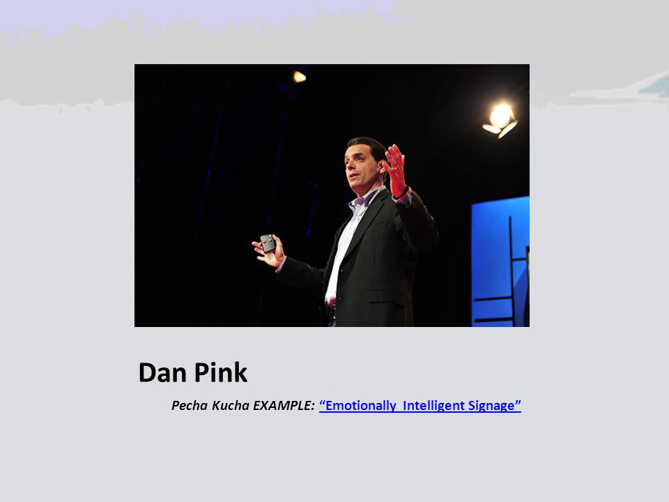 "Dan Pink Pecha Kucha EXAMPLE: ""Emotionally Intelligent Signage""""Emotionally Intelligent Signage"""