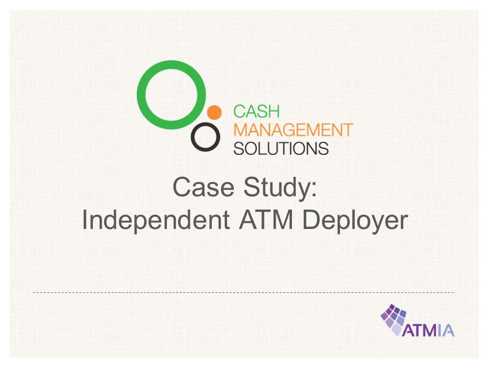 Case Study: Independent ATM Deployer