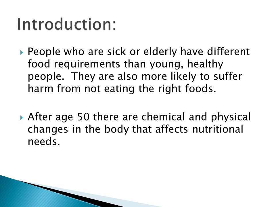 After age 50 there are chemical and physical changes in the body that affect nutritional needs.
