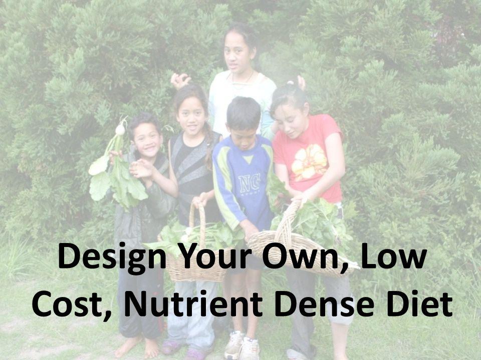 Design Your Own, Low Cost, Nutrient Dense Diet
