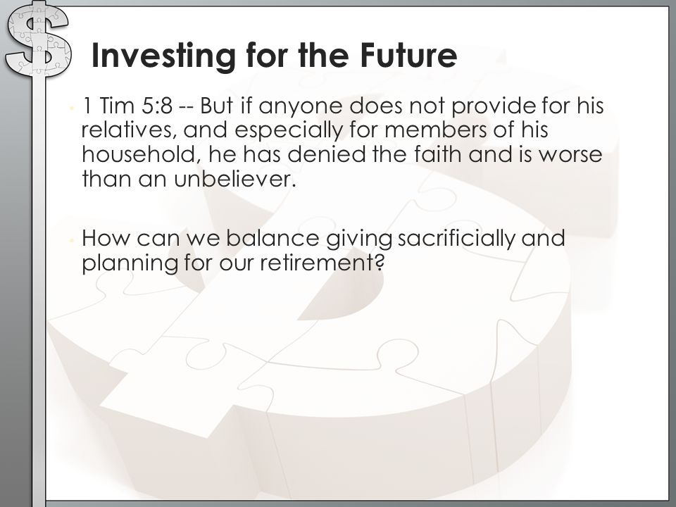 1 Tim 5:8 -- But if anyone does not provide for his relatives, and especially for members of his household, he has denied the faith and is worse than an unbeliever.