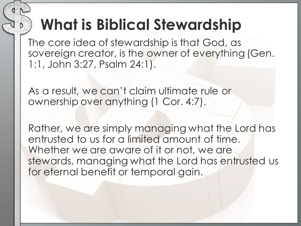 The core idea of stewardship is that God, as sovereign creator, is the owner of everything (Gen.