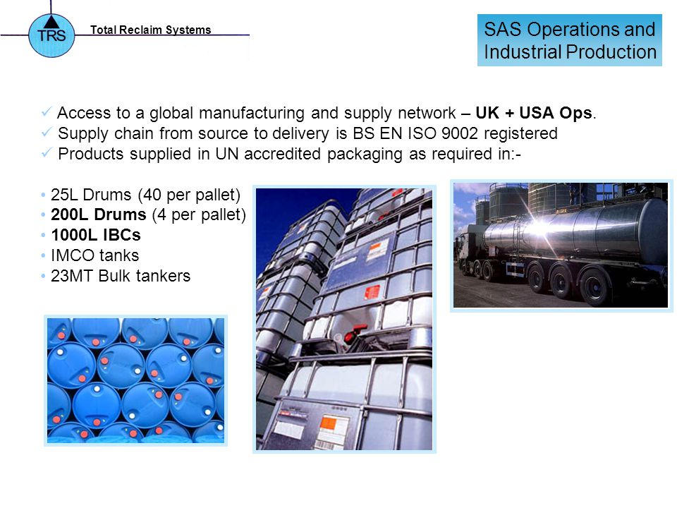 Total Reclaim Systems Access to a global manufacturing and supply network – UK + USA Ops.