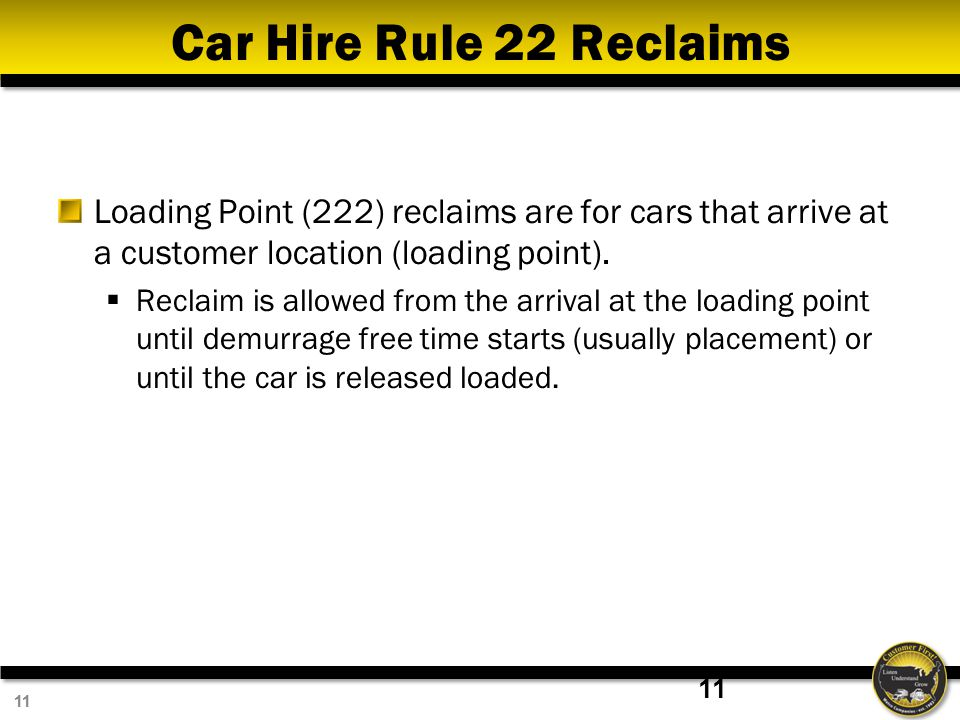11 Car Hire Rule 22 Reclaims Loading Point (222) reclaims are for cars that arrive at a customer location (loading point).