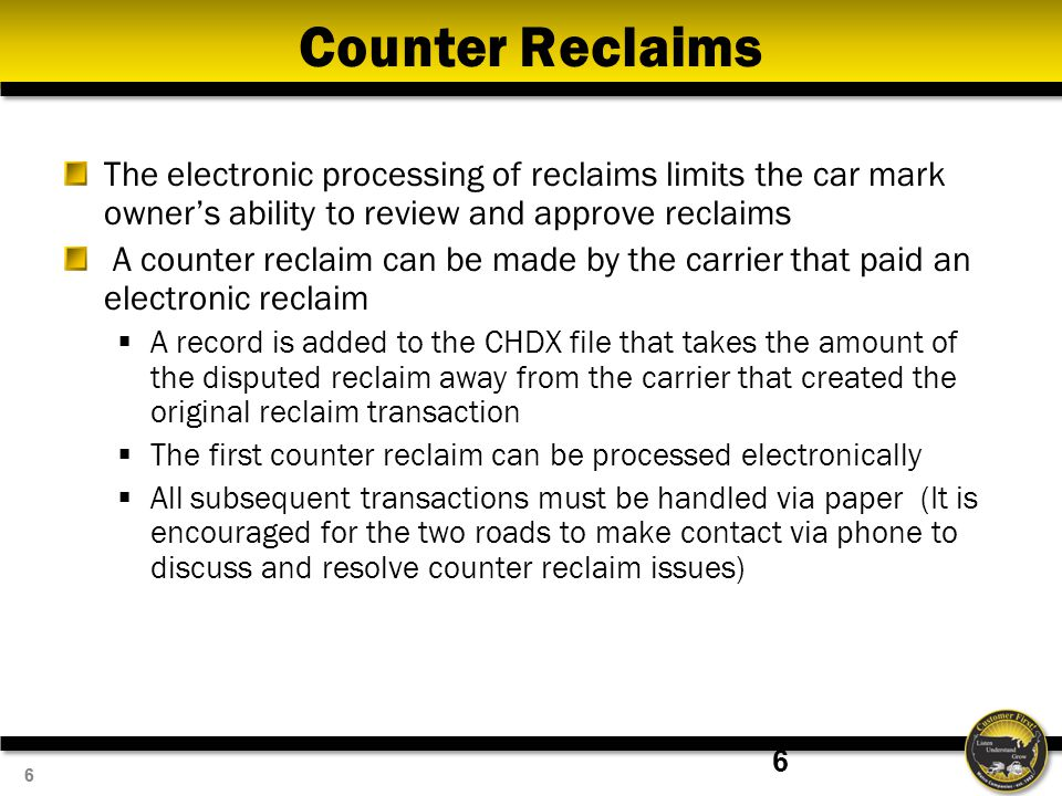 77 Car Hire Reporting Timeline Jan Cars move on Railroads Rebuttal to the counter of the counter must be responded to by January 31, 2013 Feb RR's Adjust Car Hire for prior month events and TOL's Mar RR's reports Jan (current) car hire and reclaims to Railinc (CHDX) Railinc reports earnings to car mark owner Settle Cash for Jan car hire Apr RR's take additional reclaims on part of Jan earnings RR's report Jan Car Hire Adjustments including reclaims to Railinc (CHDX) MayJune Car hire reclaim countered by June 30, 2012 JulyAugSeptOct Car hire counter must be responded to by October 30, 2012 NovDec 7