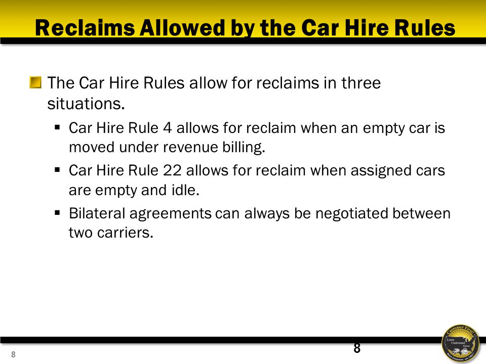 88 Reclaims Allowed by the Car Hire Rules The Car Hire Rules allow for reclaims in three situations.