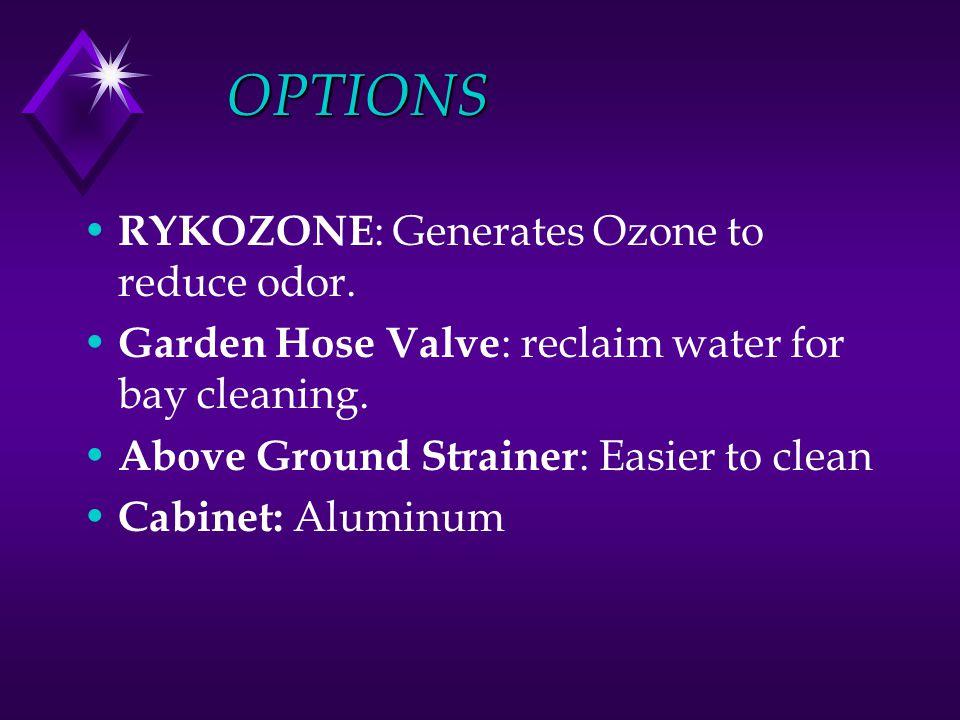 OPTIONS RYKOZONE : Generates Ozone to reduce odor.