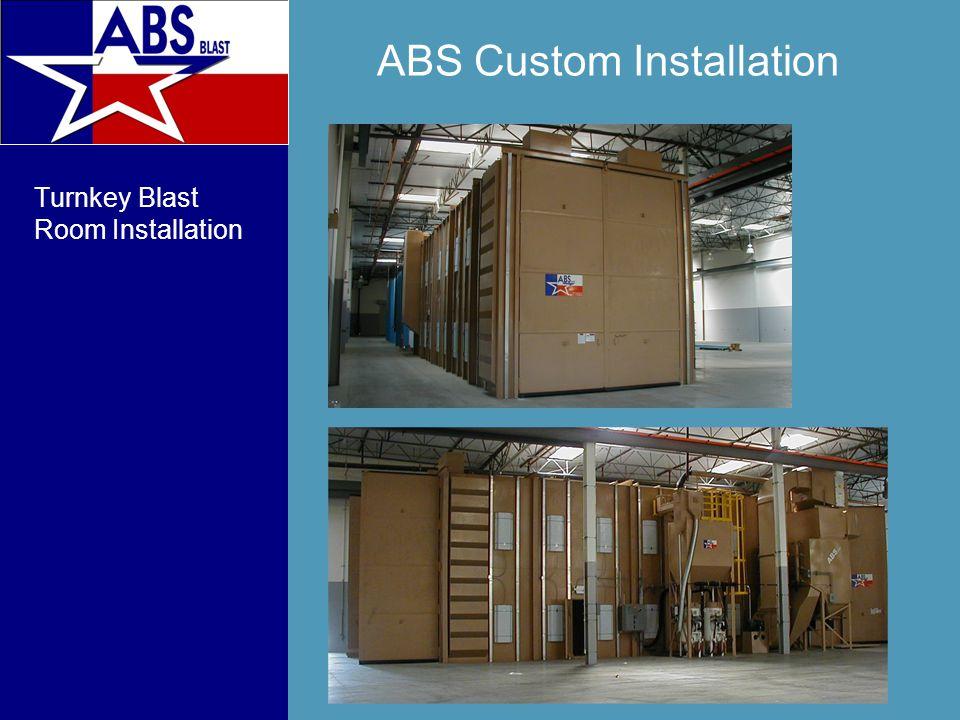 ABS Custom Installation Turnkey Blast Room Installation