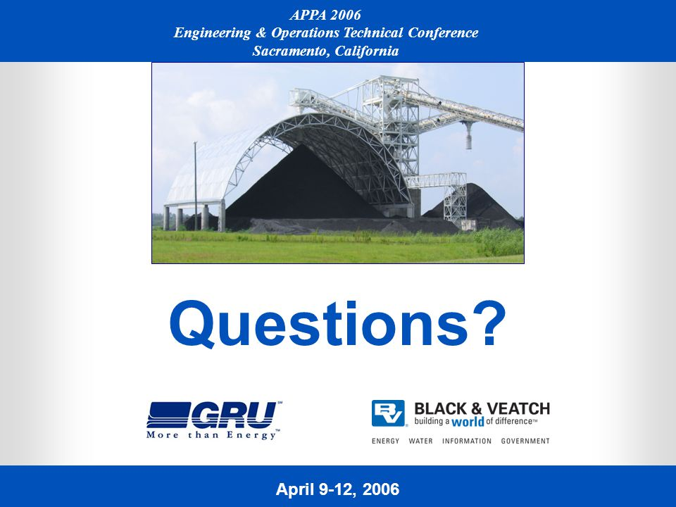 April 9-12, 2006 APPA 2006 Engineering & Operations Technical Conference Sacramento, California Questions