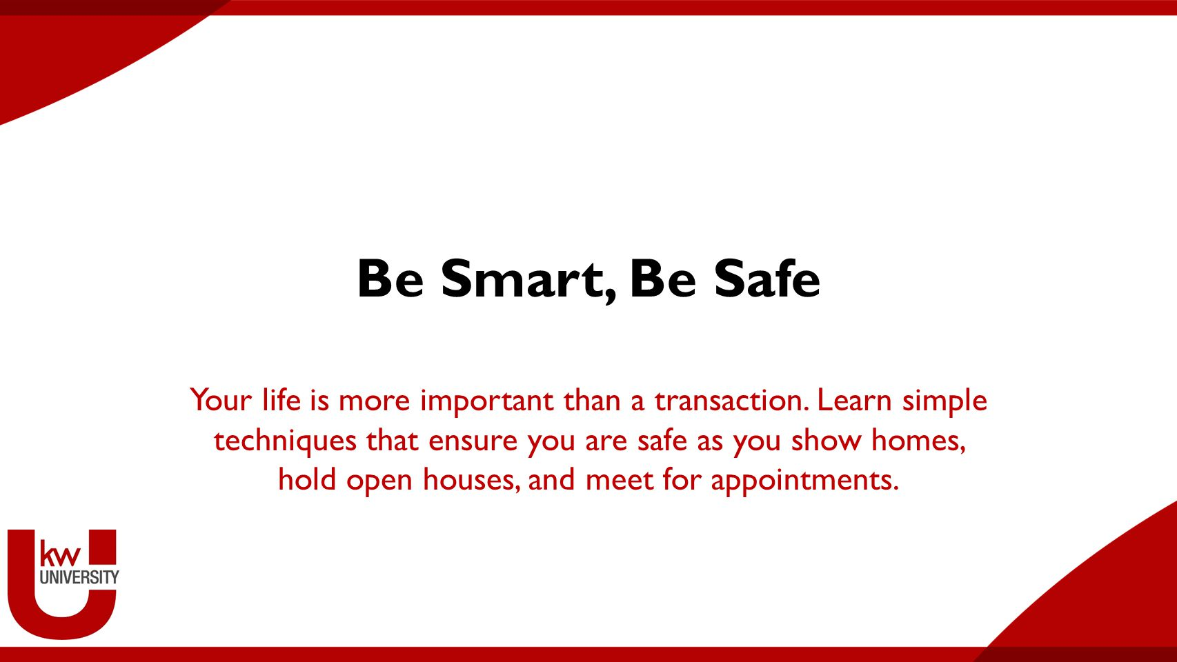 Be Smart, Be Safe Your life is more important than a transaction.