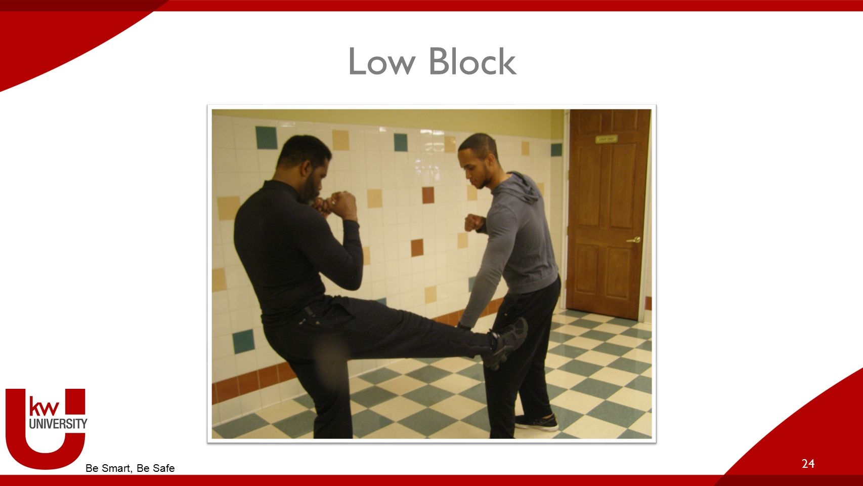 Low Block 24 Be Smart, Be Safe