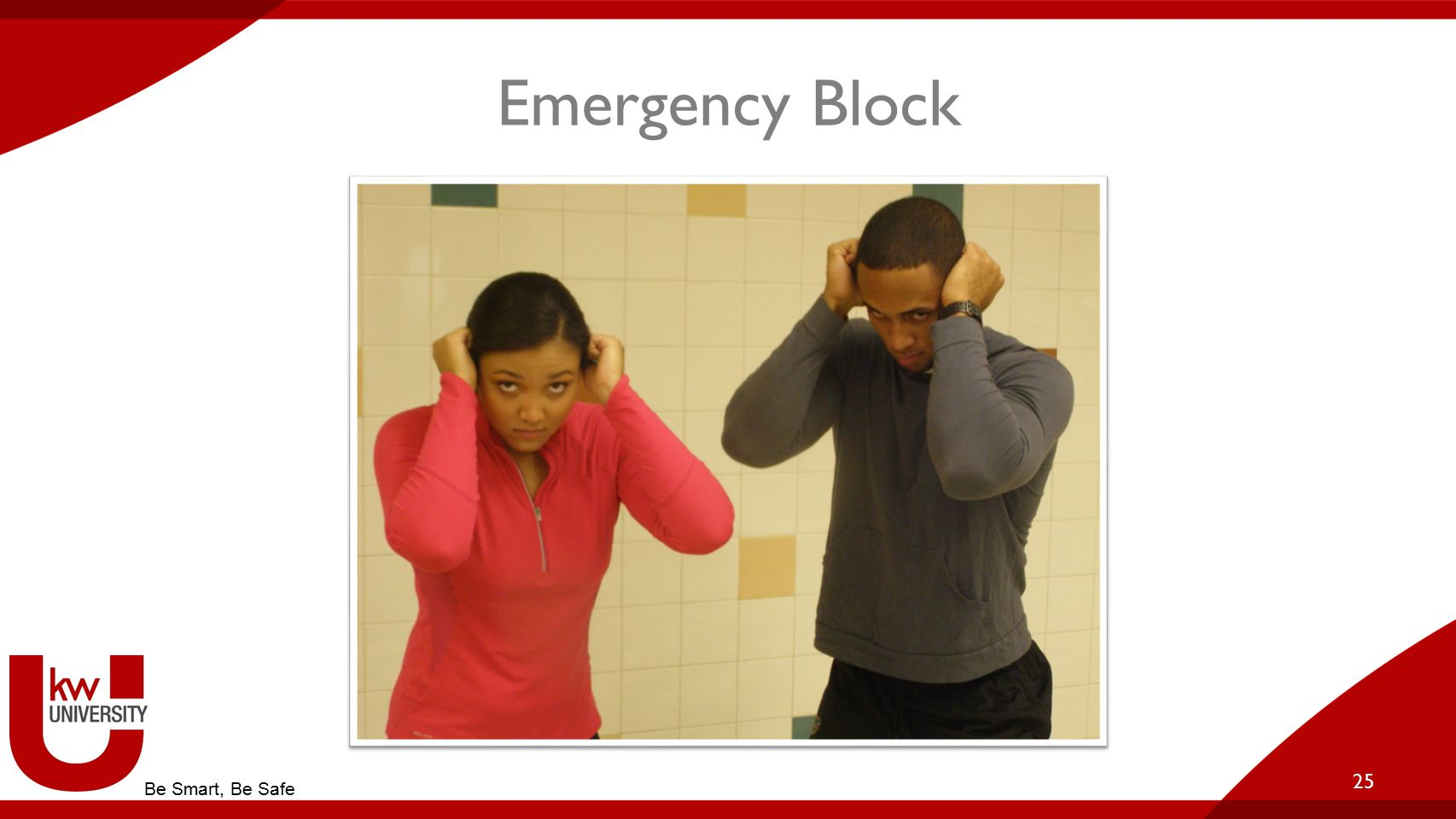 Emergency Block 25 Be Smart, Be Safe