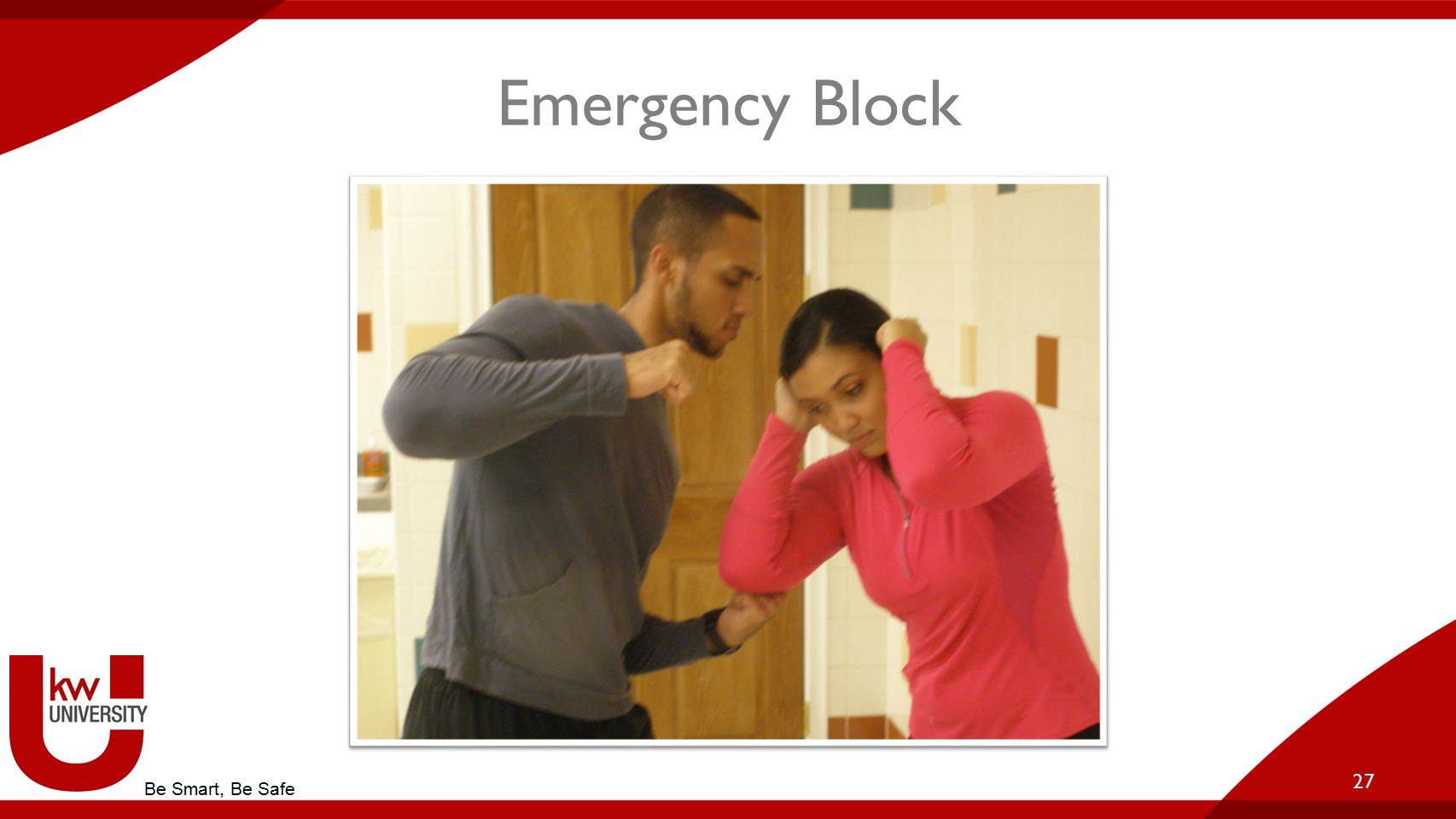Emergency Block 27 Be Smart, Be Safe