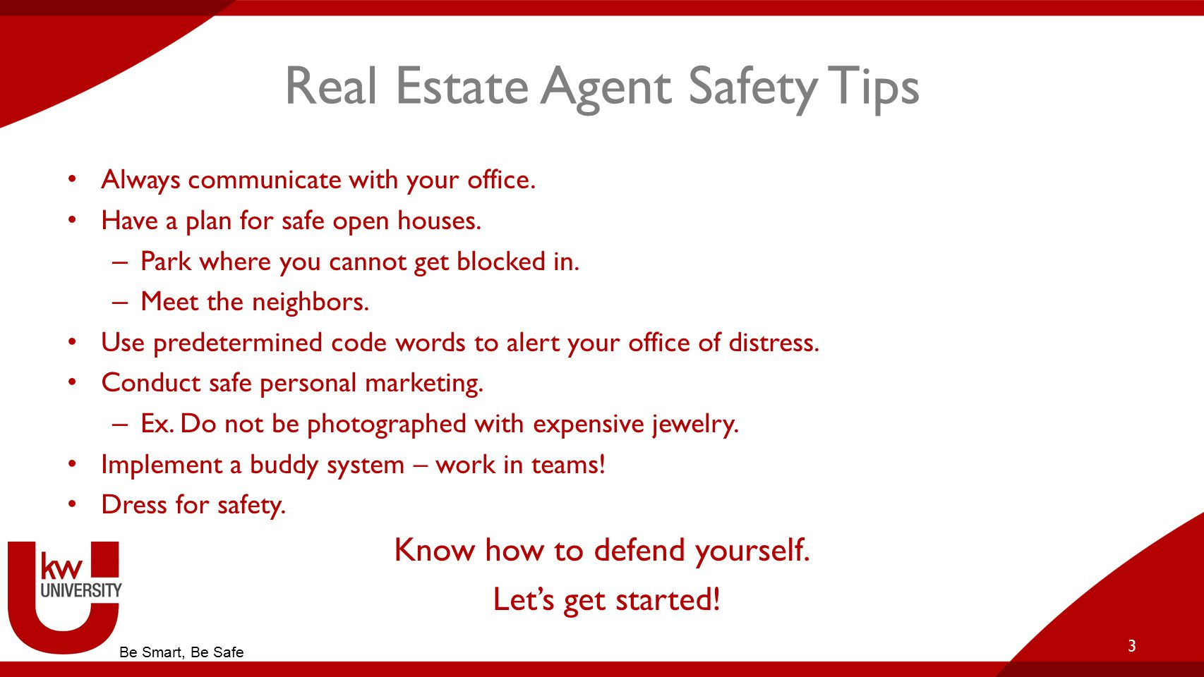 Real Estate Agent Safety Tips Always communicate with your office.