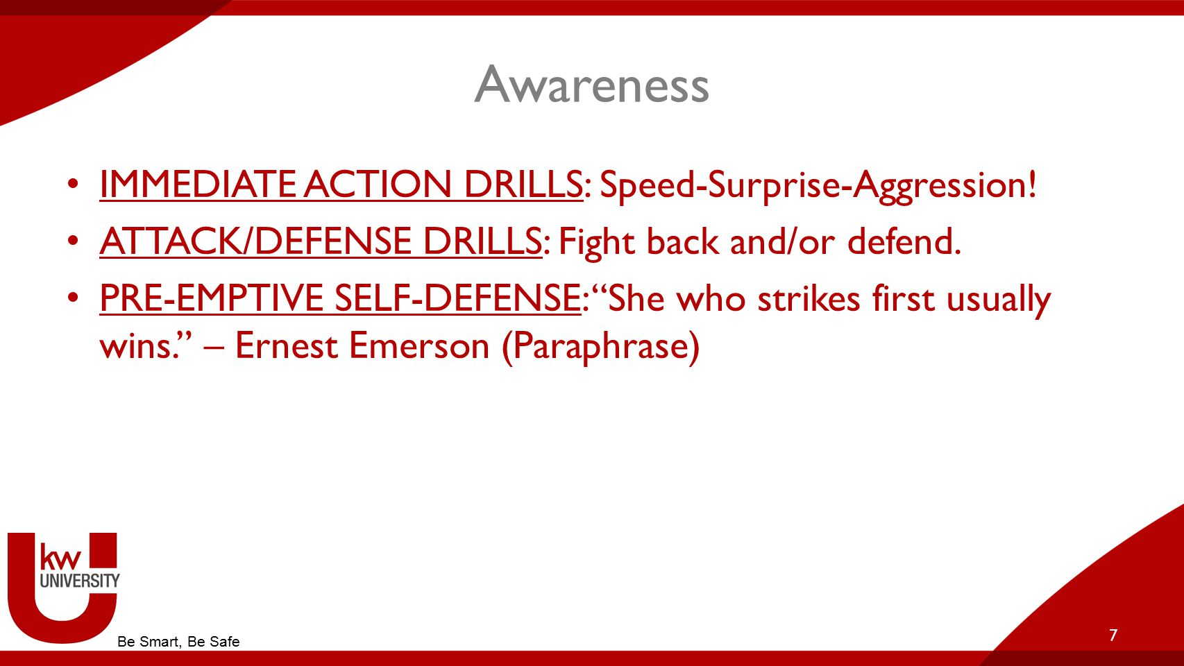 Awareness IMMEDIATE ACTION DRILLS: Speed-Surprise-Aggression.
