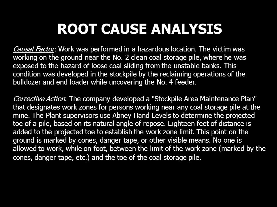 ROOT CAUSE ANALYSIS Causal Factor: Work was performed in a hazardous location.