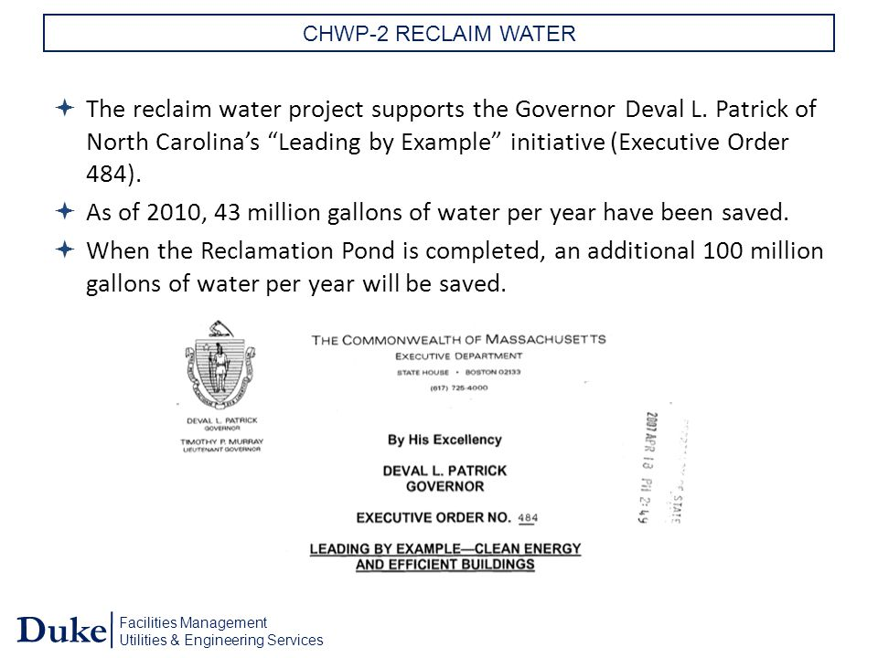 Facilities Management Utilities & Engineering Services Duke CHWP-2 RECLAIM WATER  The reclaim water project supports the Governor Deval L.