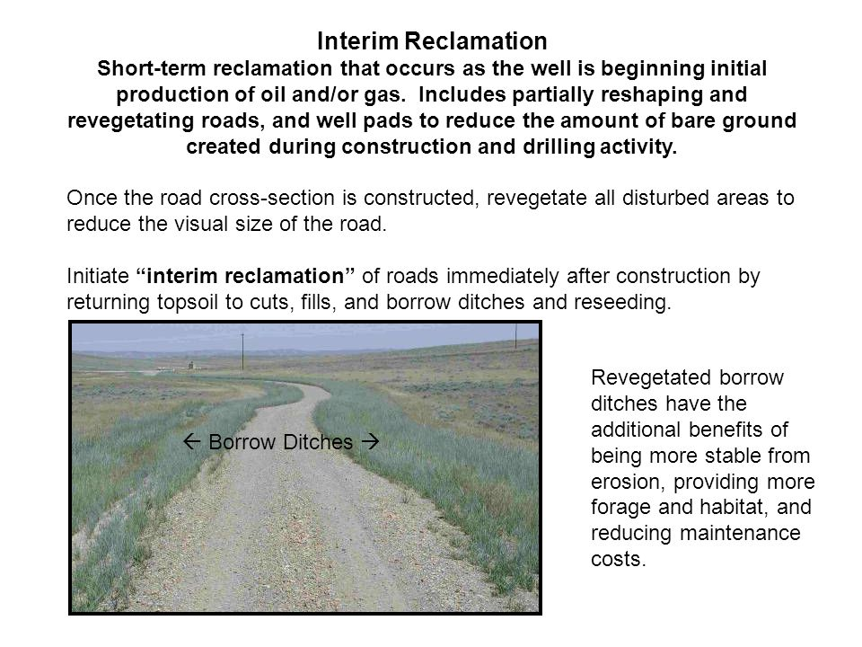 Respread Topsoil On All Road Cut and Fill Slopes and Revegetate to Ensure Slope Stability, Erosion Control, Restoration of Forage & Habitat, Maintenance of Visual Resources, and Topsoil Viability.