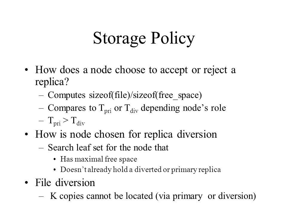 Storage Policy How does a node choose to accept or reject a replica.
