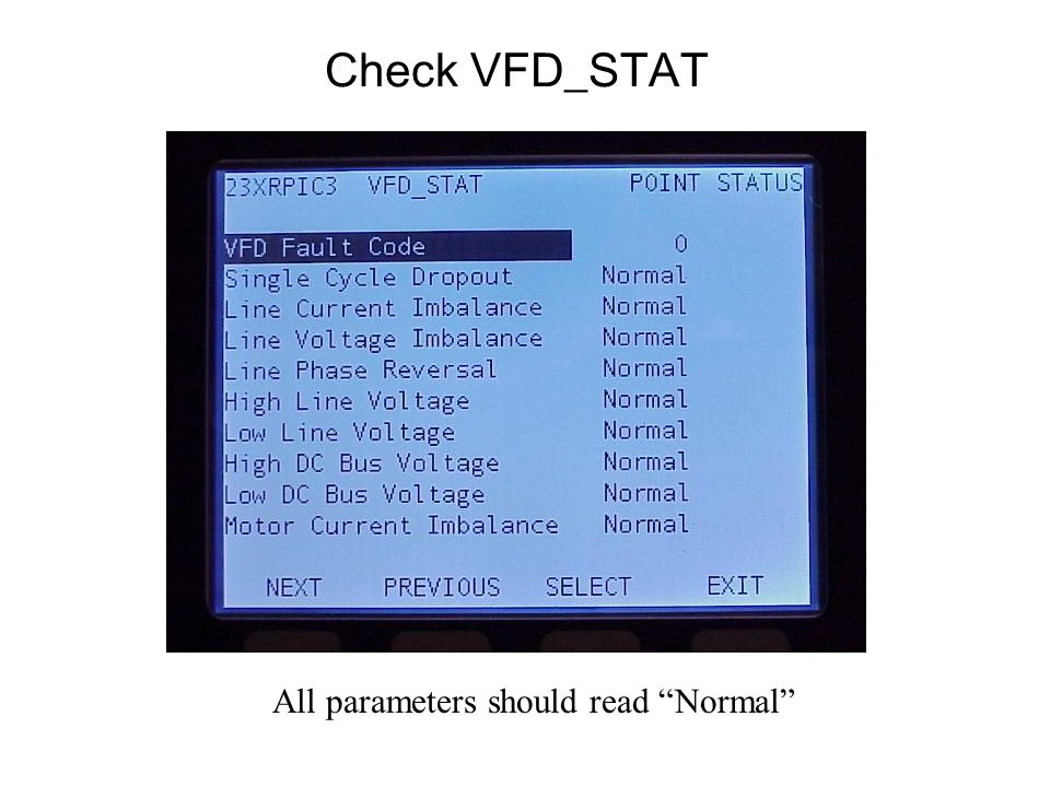Check VFD_STAT All parameters should read Normal