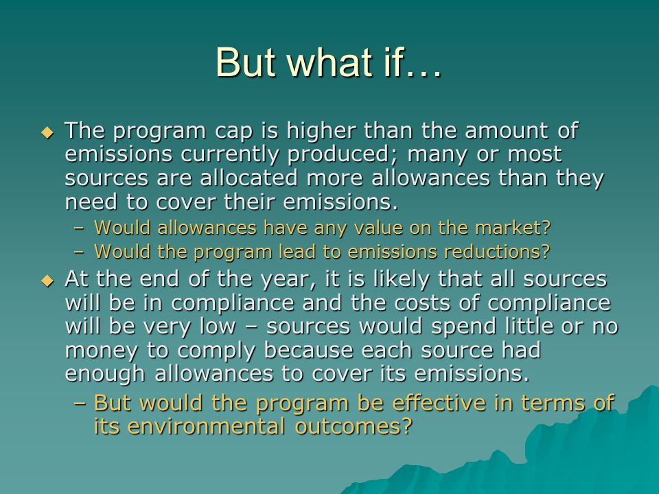Defining Slack in Program Caps  Slack is present when the aggregate number of allowances available to sources exceeds the emissions that the sources produce.