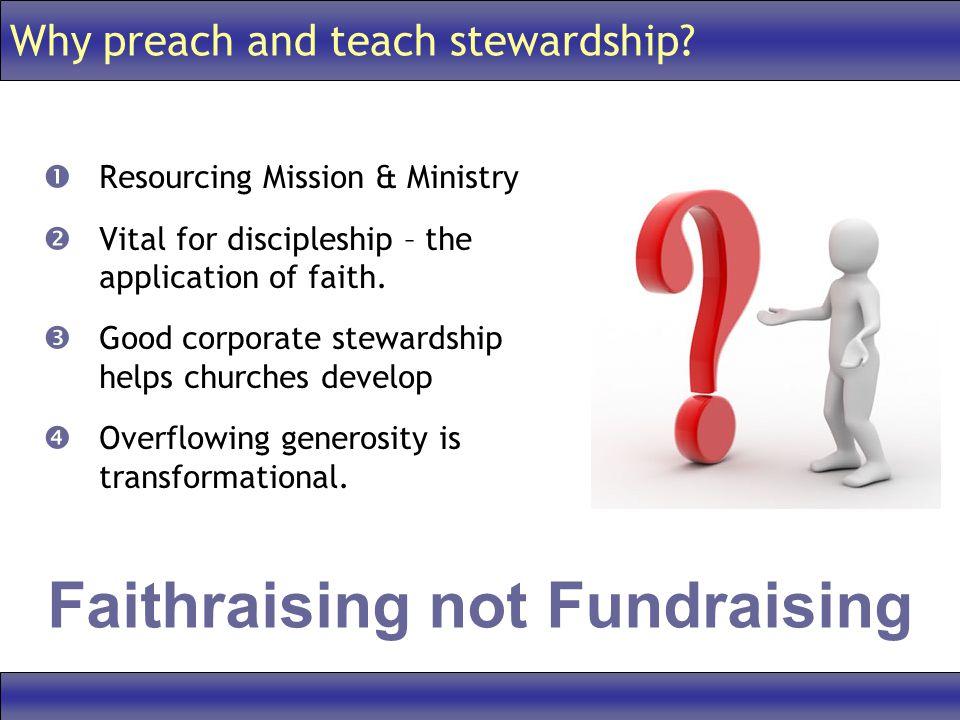 Why preach and teach stewardship.
